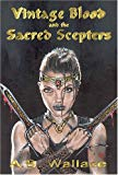A.B. Wallace, Vintage Blood and the Sacred Scepters