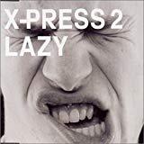 X-Press 2 & David Byrne, Lazy