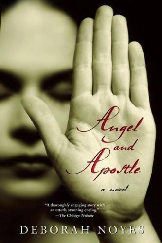 Deborah Noyes Angel and Apostle