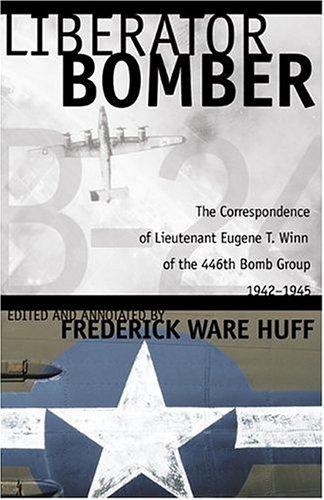 Frederick Ware Huff, Liberator Bomber