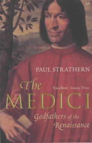 Paul Strathern, The Medici: Godfathers of the Renaissance