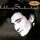 k.d. lang & The Reclines, Shadowland