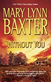 Mary Lynn Baxter, Without You