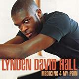 Lynden David Hall, Medicine 4 My Pain
