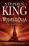 Stephen King, The Dark Tower: Wolves of the Calla (The Dark Tower)