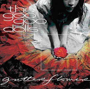 Goo Goo Dolls, Gutterflower
