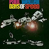 Paul Weller, Days of Speed