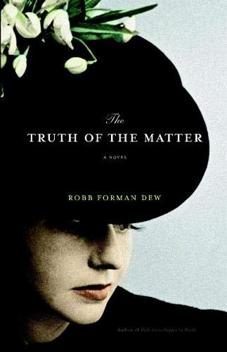 Robb Forman Dew The Truth of the Matter