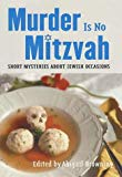 Abigail Browning, Murder Is No Mitzvah: Short Mysteries about Jewish Occasions