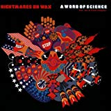 Nightmares On Wax, A Word of Science