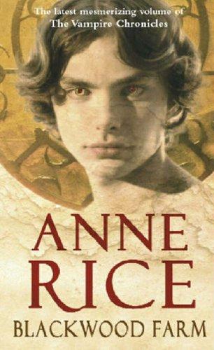 Anne Rice, Blackwood Farm (Vampire Chronicles)
