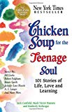 Jack Canfield, Chicken Soup for the Teenage Soul: 101 Stories of Life, Love and Learning (Chicken Soup)