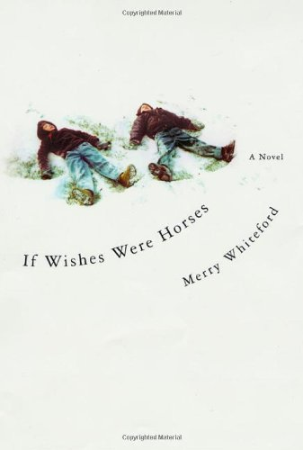 Merry Whiteford - If Wishes Were Horses
