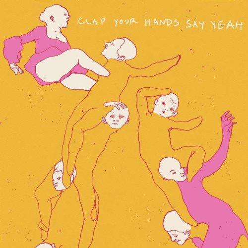 Clap Your Hands Say Yeah, Clap Your Hands Say Yeah