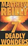 Matthew Reilly 7 Deadly Wonders