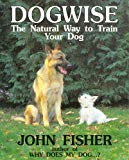 John Fisher, Dogwise: Natural Way to Train Your Dog