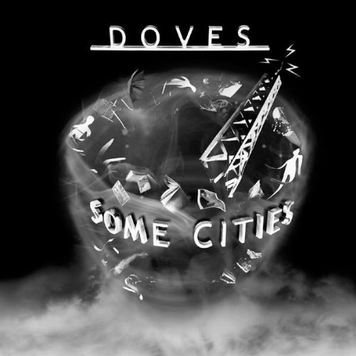 Doves, Some Cities