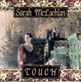 Sarah McLachlan, Touch