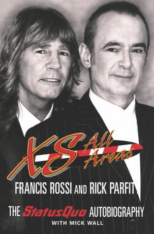 Francis Rossi, Rick Parfitt, XS All Areas: The Status Quo Autobiography