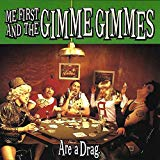 Me First & The Gimme Gimmes, Are a Drag
