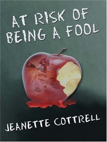 Jeannette Cottrell At Risk of Being a Fool