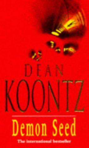 Dean Koontz, Demon Seed
