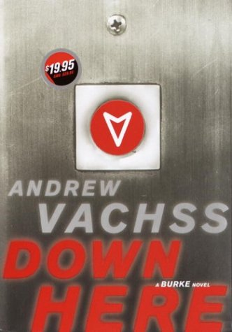 Andrew Vachss, Down Here