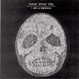 Bonnie Prince Billy, I See a Darkness