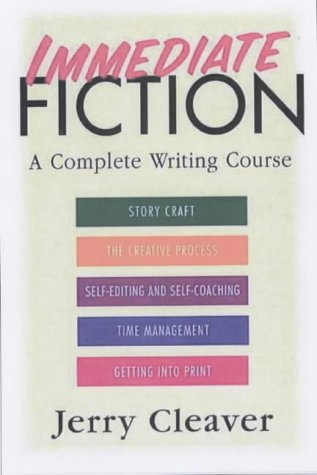 Jerry Cleaver, Immediate Fiction: A Complete Writing Course