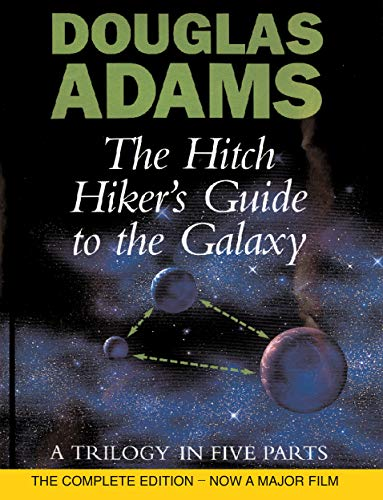 Douglas Adams, The Hitch Hiker's Guide to the Galaxy: A Trilogy in Four Parts
