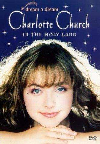 Charlotte Church - Dream A Dream: Charlotte Church In The Holy Land