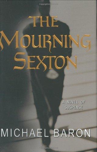 Michael Baron, The Mourning Sexton