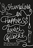 Daniel Gilbert ,Stumbling on Happiness