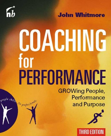 Sir John Whitmore, Coaching For Performance: Growing People, Performance and Purpose