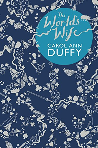 Carol Ann Duffy, The World's Wife