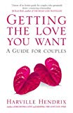 Harville Hendrix, PH.D and Helen LaKelly Hunt, PH. Getting the Love You Want: The New Couple