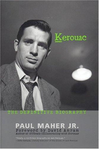 Paul Maher Jr. Kerouac: The Definitive Biography