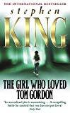 Stephen King ,The Girl Who Loved Tom Gordon