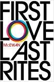 Ian McEwan, First Love, Last Rites