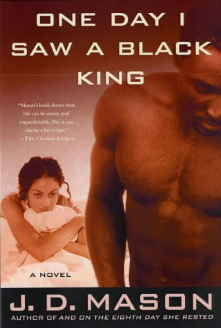 J. D. Mason, One Day in Saw a Black King