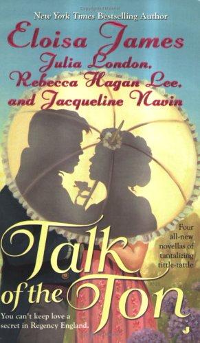Eloisa James, Julia London, Rebecca Hagan Lee and Talk of the Ton