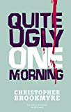 Christopher Brookmyre, Quite Ugly One Morning