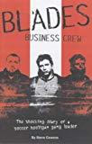 Paul Heaton, Steve Cowens, Blades Business Crew