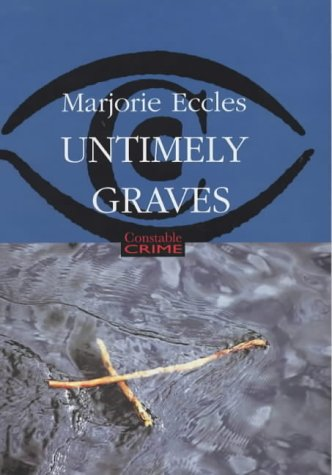 Marjorie Eccles, Untimely Graves