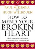 Paul McKenna,Hugh Willbourn, How to Mend Your Broken Heart