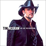 Tim McGraw, Live Like You Were Dying