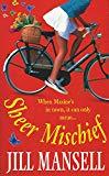 Jill Mansell, Sheer Mischief