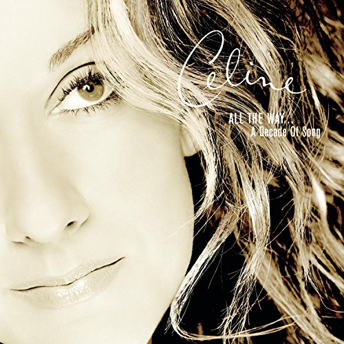 Celine Dion, All the Way...A Decade of Song
