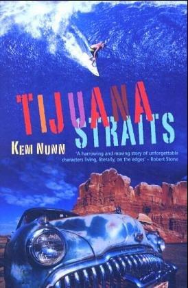 Kem Nunn, Tijuana Straits