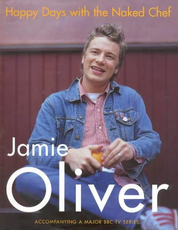 Jamie Oliver, Happy Days with the Naked Chef
